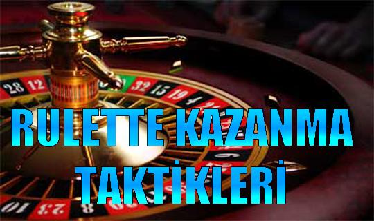 RULETTE KAZANMA TAKTİKLERİ