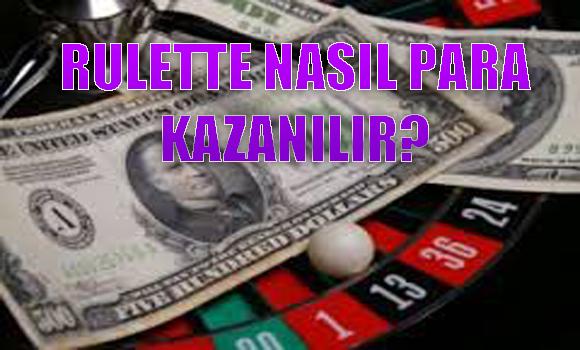 rulette nasıl para kazanılır, rulet oynayarak para kazan, rulette para kazanma taktikleri, rulette para kazanma yolları
