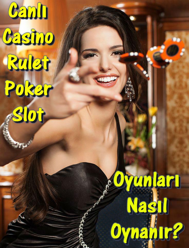 Canlı Casino Rulet Poker Slot Oyunları Nasıl Oynanır